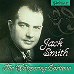 Jack Smith The Whispering Baritone Volume 2