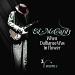 Ed McCurdy When Dalliance Was In Flower Volume 2
