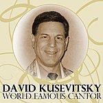 David Kusevitsky World Famous Cantor
