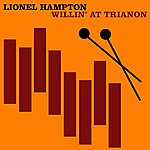 Lionel Hampton & His Orchestra Wilin' At The Trianon