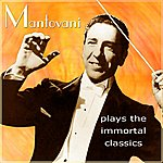 Mantovani & His Orchestra Mantovani Plays The Immortal Classics