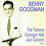 Benny Goodman & His Orchestra The Famous Carnegie Hall Jazz Concert Part 1