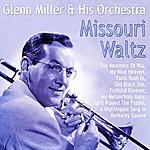 Glenn Miller & His Orchestra Missouri Waltz