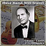 Lester Lanin & His Orchestra Have Band, Will Travel