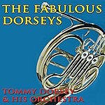 Tommy Dorsey & His Orchestra The Fabulous Dorseys