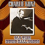 Charlie Kunz Old Time Music Hall Songs
