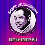 Duke Ellington & His Famous Orchestra Ellington Highlights 1940