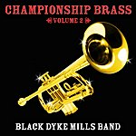 The Black Dyke Mills Band Championship Brass Vol. 2