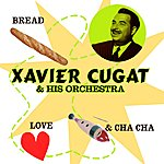 Xavier Cugat & His Orchestra Bread, Love And Cha-Cha-Cha