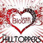 The Hilltoppers Love In Bloom