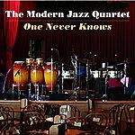 The Modern Jazz Quartet One Never Knows