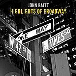 John Raitt Highlights Of Broadway