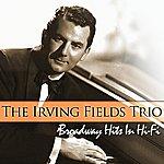 Irving Fields Trio Broadway Hits In Hi-Fi