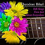 Theodore Bikel Folk Songs From Just About Everywhere