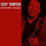Lucky Thompson Brown Rose