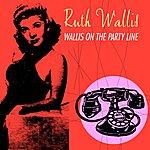 Ruth Wallis Wallis On The Party Line