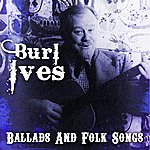 Burl Ives Ballads And Folk Songs