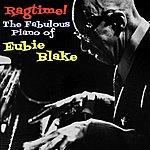 Eubie Blake Ragtime! The Fabulous Piano Of Eubie Blake, Volume 1