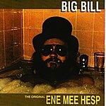 Big Bill Ene Mee Hesp