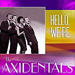 The Axidentals Hello We're The Axidentals!