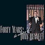 Tony Bennett Forty Years: The Artistry Of Tony Bennett