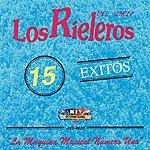 """Los Rieleros Del Norte 15 Exitos: La Maquina Musical """"Numero Uno"""""""