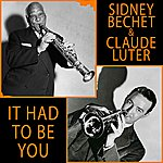 Sidney Bechet It Had To Be You