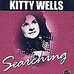 Kitty Wells Searching