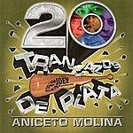 Aniceto Molina 20 Trancazos De Plata