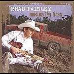 Brad Paisley Mud On The Tires