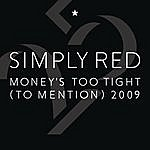 Simply Red Money's Too Tight (To Mention) Remixes 2009