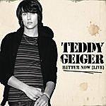 Teddy Geiger Better Now
