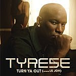 Tyrese Turn Ya Out