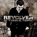 Revolver Y Pasa El Tiempo EP