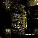 Elbicho Dame Veneno (El Jueves) (Con Buika) (Single)