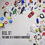 Bell X1 The Ribs Of A Broken Umbrella