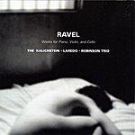 Kalichstein-Laredo-Robinson Trio Ravel: Trios