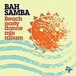 Bah Samba Beach Party Dance Mix Album
