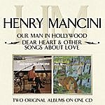 Henry Mancini & His Orchestra Our Man In Hollywood/Dear Heart & Other Songs About Love
