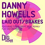 Danny Howells Laid Out
