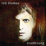 Rob Thomas Cradlesong