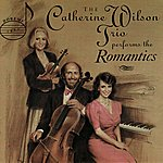 The Catherine Wilson Trio The Catherine Wilson Trio Performs The Romantics