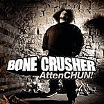 Bone Crusher AttenCHUN! (5-Track Maxi-Single)