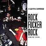 Angelika Express Rock Fucker Rock