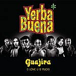 Yerba Buena Guajira (I Love You 2 Much) (4-Track Maxi-Single)