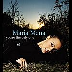Maria Mena You're The Only One (3-Track Maxi-Single)