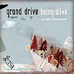 Grand Drive Being Alive: Loose Wheels And Latch Keys, 2000-2005