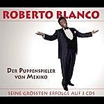 Roberto Blanco Der Puppenspieler Von Mexico / Das Beste Von Roberto Blanco