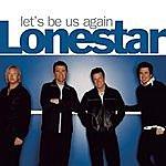 Lonestar Let's Be Us Again