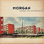 Morgan Canzoni Dell'Appartamento